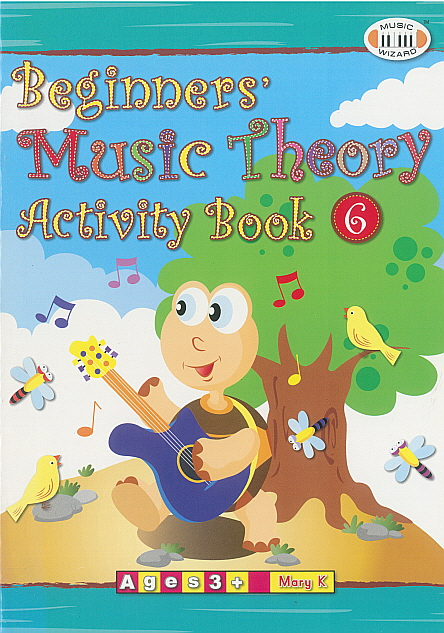 Beginners' Music Theory Activity Book 6