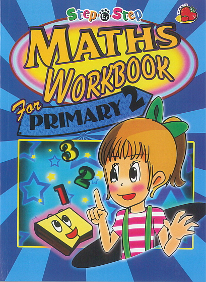 Step-By-Step Maths Workbook for Primary 2